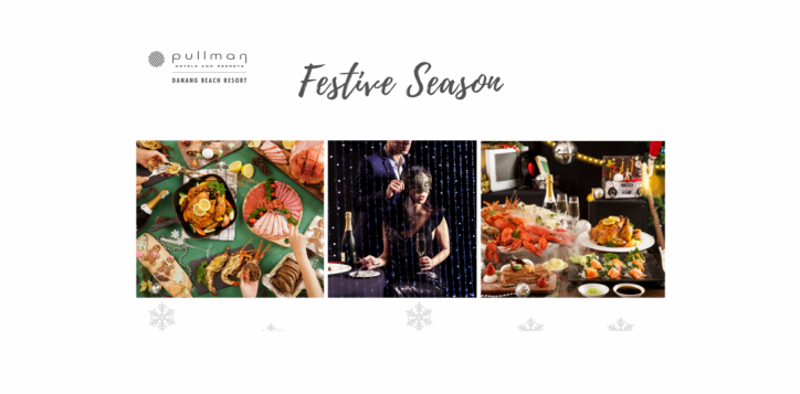 festive-season-at-pullman-danang-beach-resort-include-christmas-eve-christmas-brunch-new-year-eve-and-coundown-party-2