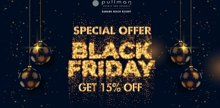 black-friday-festive-season-pullman-danang-2